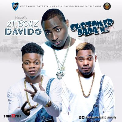 2T Boyz – Customer Dada Ni (Remix) Ft. Davido
