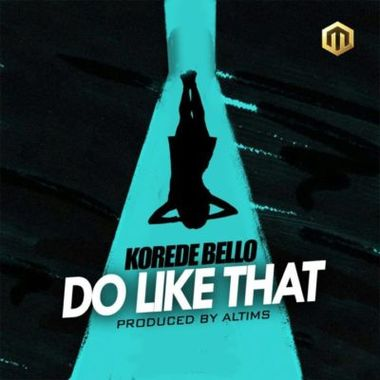 Korede Bello – Do Like That (Prod. By Altims)