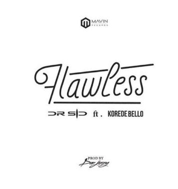 Music: Dr Sid – Flawless Ft. Korede Bello (prod. Don Jazzy)