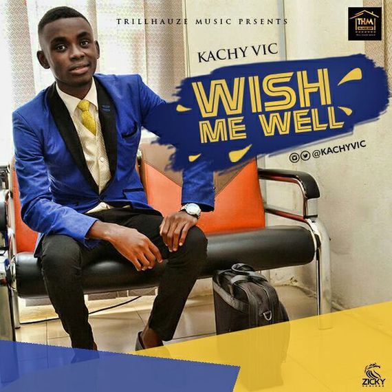 Kachy Vic – Wish Me Well