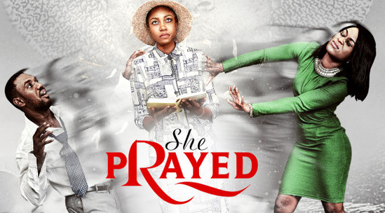 She Prayed – Nollywood Movie