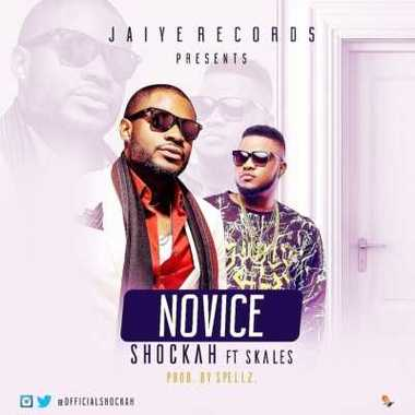 Shockah – Novice Ft. Skales
