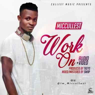 AUDIO + VIDEO: Miccullest – Work On