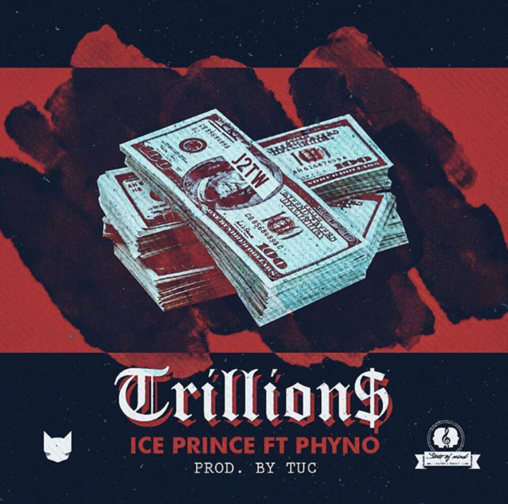 Ice Prince – Trillions ft. Phyno (prod. TUC)
