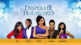 Desperate Housegirls Complete Season 1 – Nollywood Tv-series