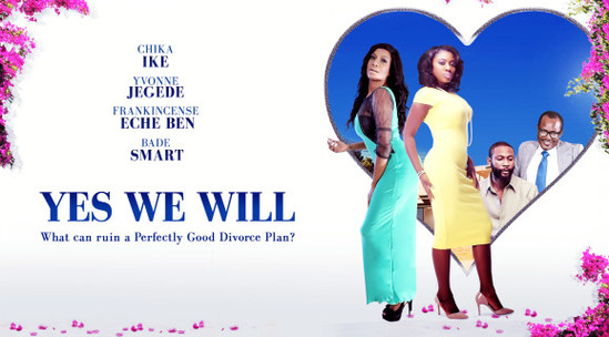 Yes We Will – Nollywood Movie
