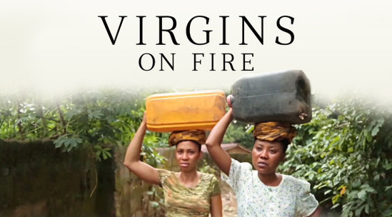 Virgins On Fire – Nollywood Movie