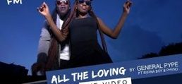 VIDEO: General Pype – All the Loving ft Phyno & Burna Boy