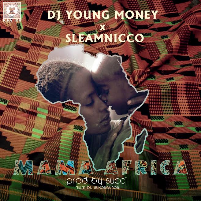 "DJ Young Money x SleamNicco – ""Mama Africa"""