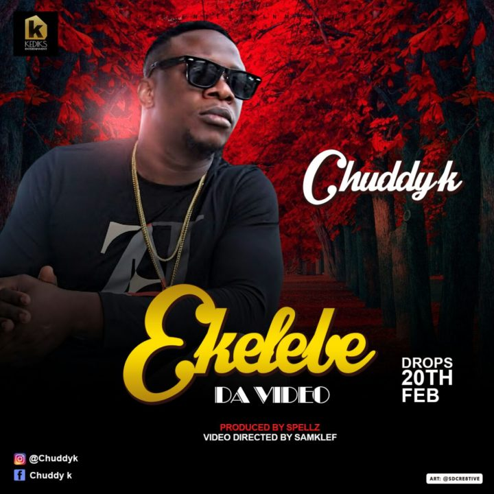 VIDEO: Chuddy K – 'Ekelebe'