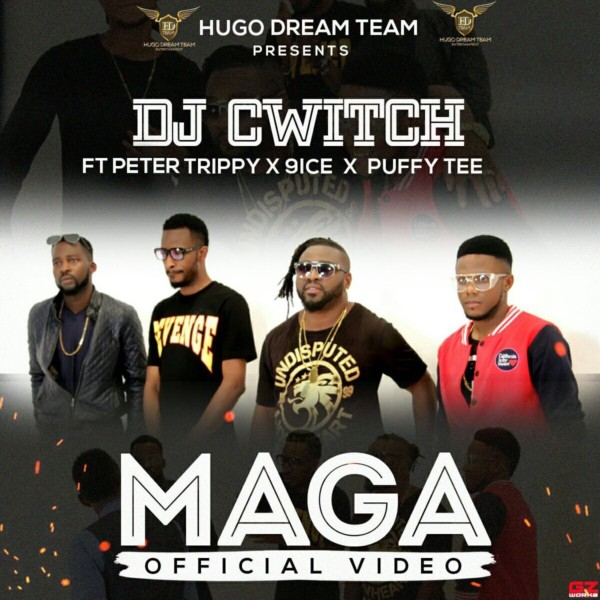 VIDEO: DJ Cwitch – Maga ft. 9ice x Puffy Tee x Peter Trippy