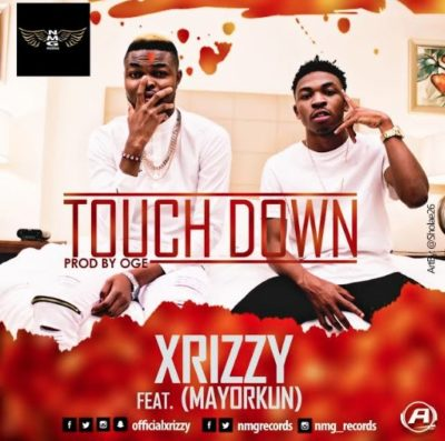 "Xrizzy – ""Touch Down"" ft. Mayorkun"