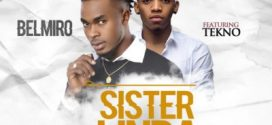 AUDIO & VIDEO Belmiro ft. Tekno – Sister Linda