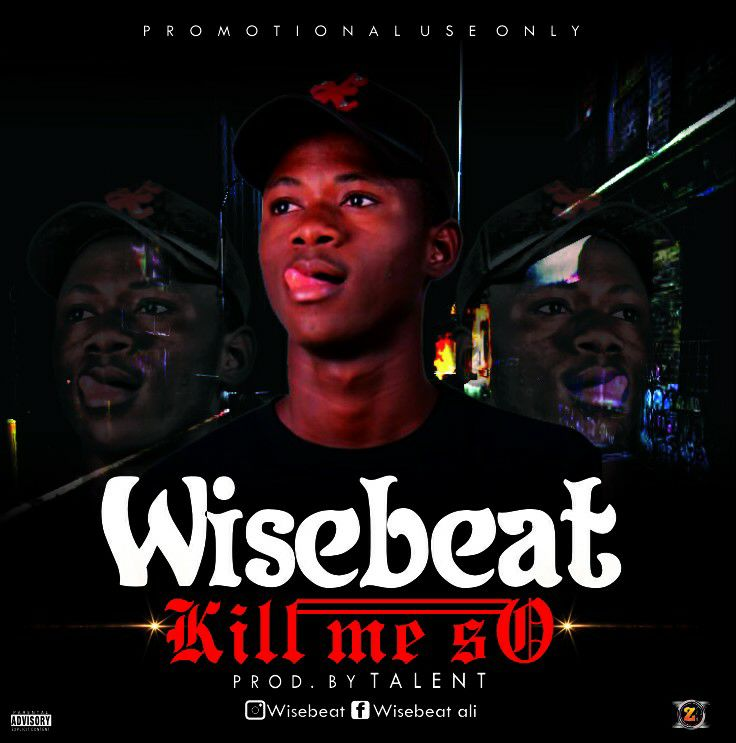 Wisebeat – kill Me So (Prod By Talent X beatx)