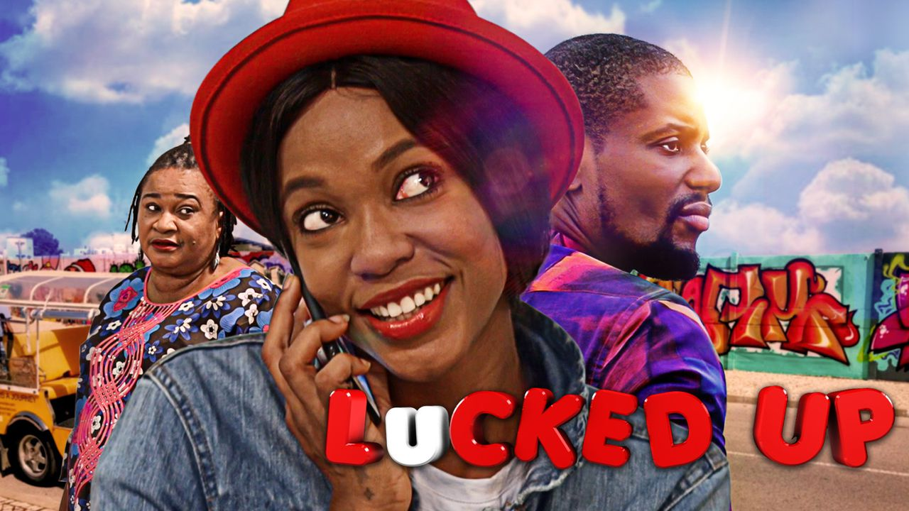 Lucked Up - Nollywood Movie