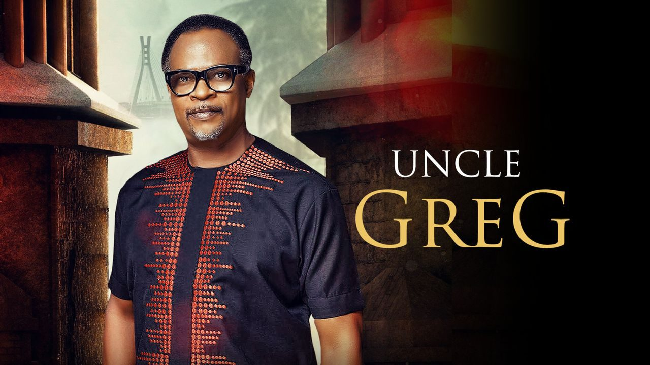 Download Uncle Greg – Nollywood Movie